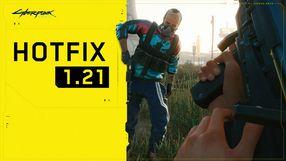 Cyberpunk 2077 Hotfix 1.21 Available