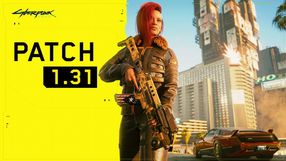 Patch 1.31 for Cyberpunk 2077 Now Available