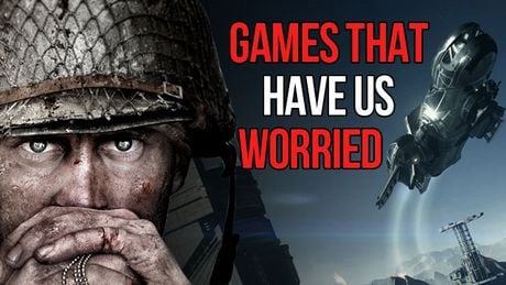 Games that have us worried – will they meet the expectations?